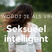 Hoe wordt je als vrouw seksueel intelligent